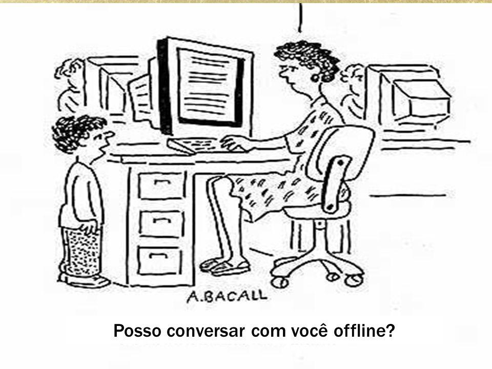 Posso conversar com você offline?