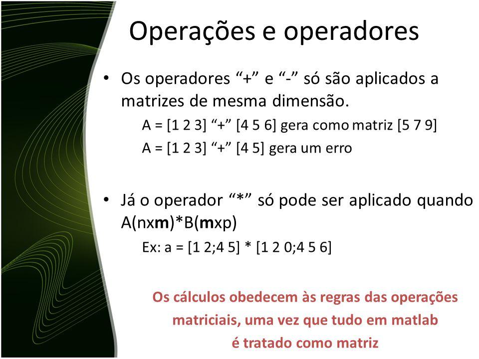 """O operador """":"""" serve para gerar vetores de forma mais rápida do que digitar elemento por elemento. Ex: a = [1:6] gera como vetor a matriz a = [1 2 3 4"""