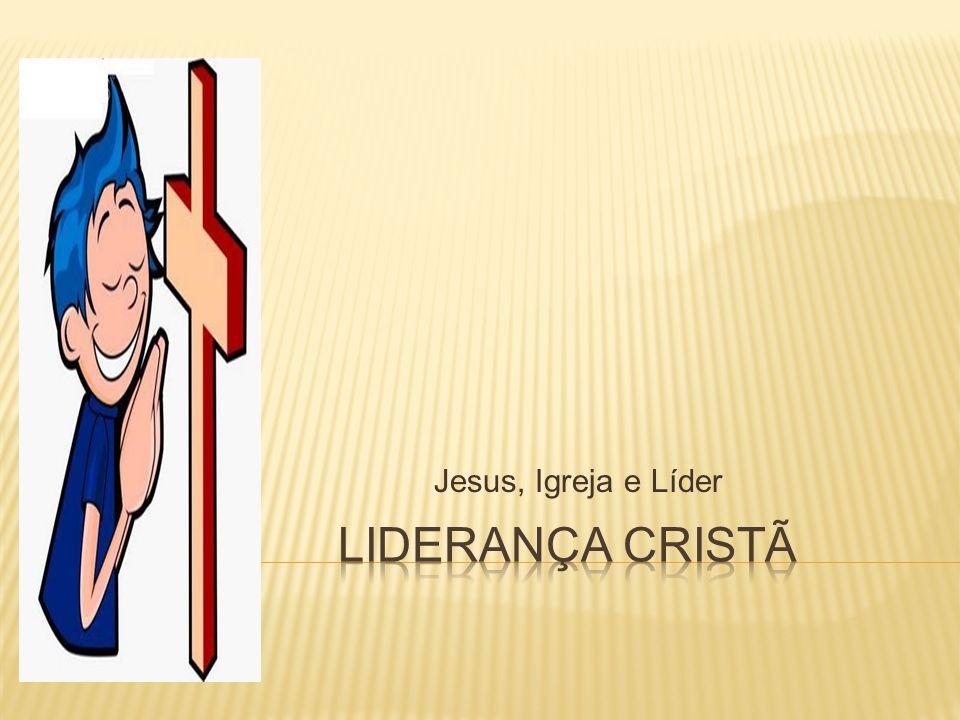 Jesus, Igreja e Líder