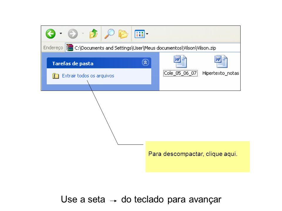 Use a seta do teclado para avançar Para descompactar, clique aqui.