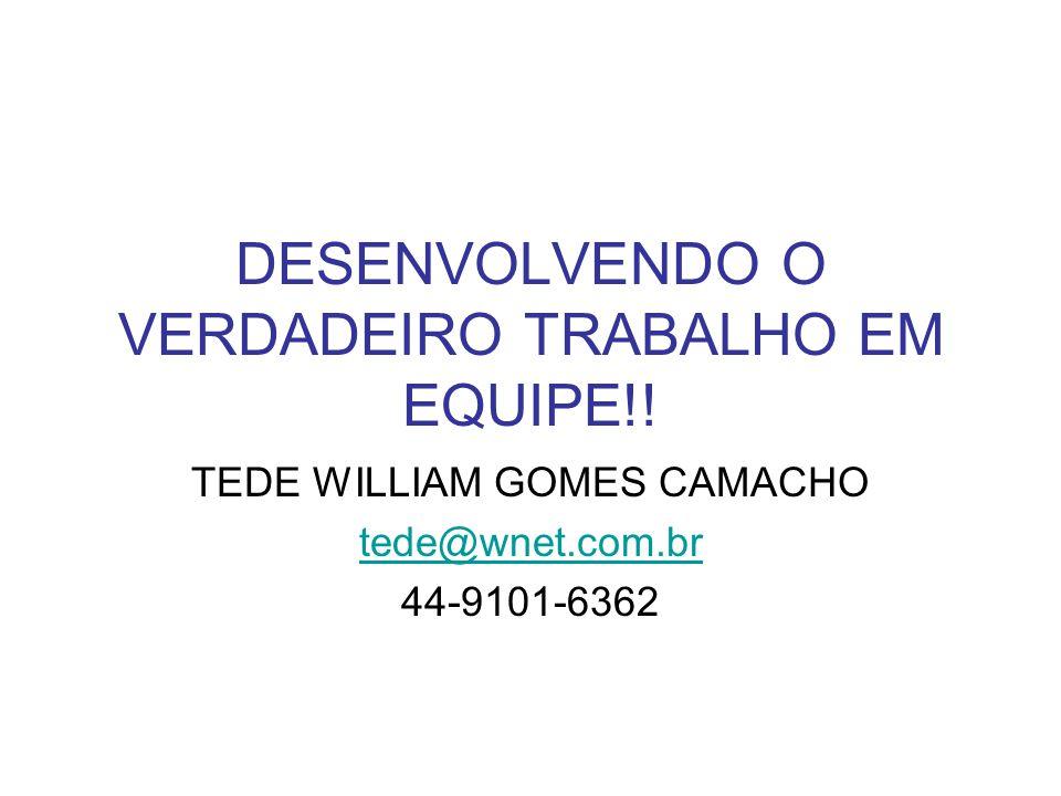 DESENVOLVENDO O VERDADEIRO TRABALHO EM EQUIPE!.