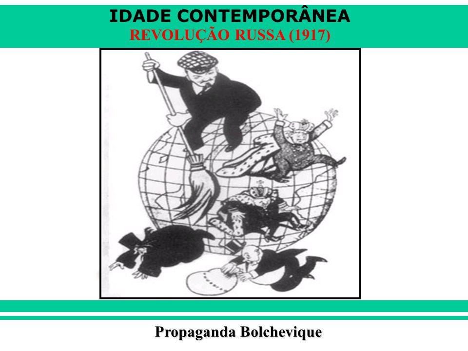 IDADE CONTEMPORÂNEA REVOLUÇÃO RUSSA (1917) Propaganda Bolchevique