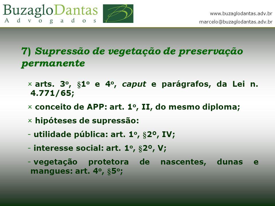www.buzaglodantas.adv.br marcelo@buzaglodantas.adv.br 7) Supressão de vegetação de preservação permanente  arts.