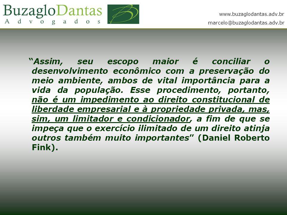 www.buzaglodantas.adv.br marcelo@buzaglodantas.adv.br Assim, seu escopo maior é conciliar o desenvolvimento econômico com a preservação do meio ambiente, ambos de vital importância para a vida da população.