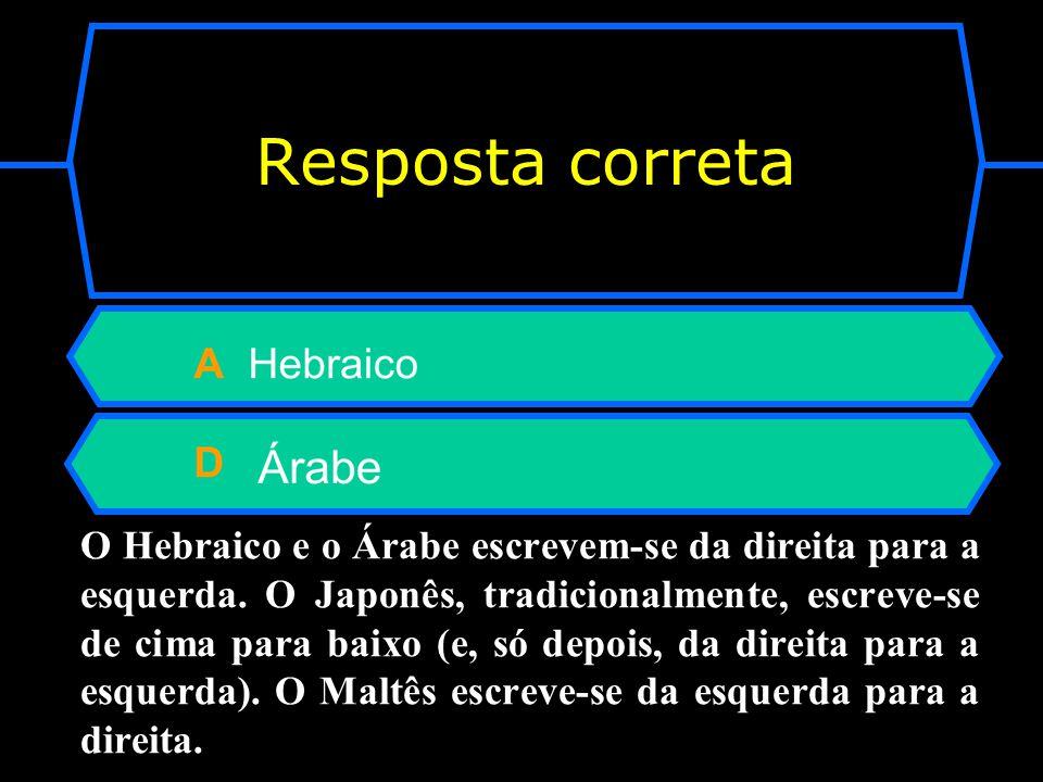 Das línguas que se seguem, quais são as que se escrevem da direita para a esquerda? A Hebraico B Maltês C Japonês D Árabe