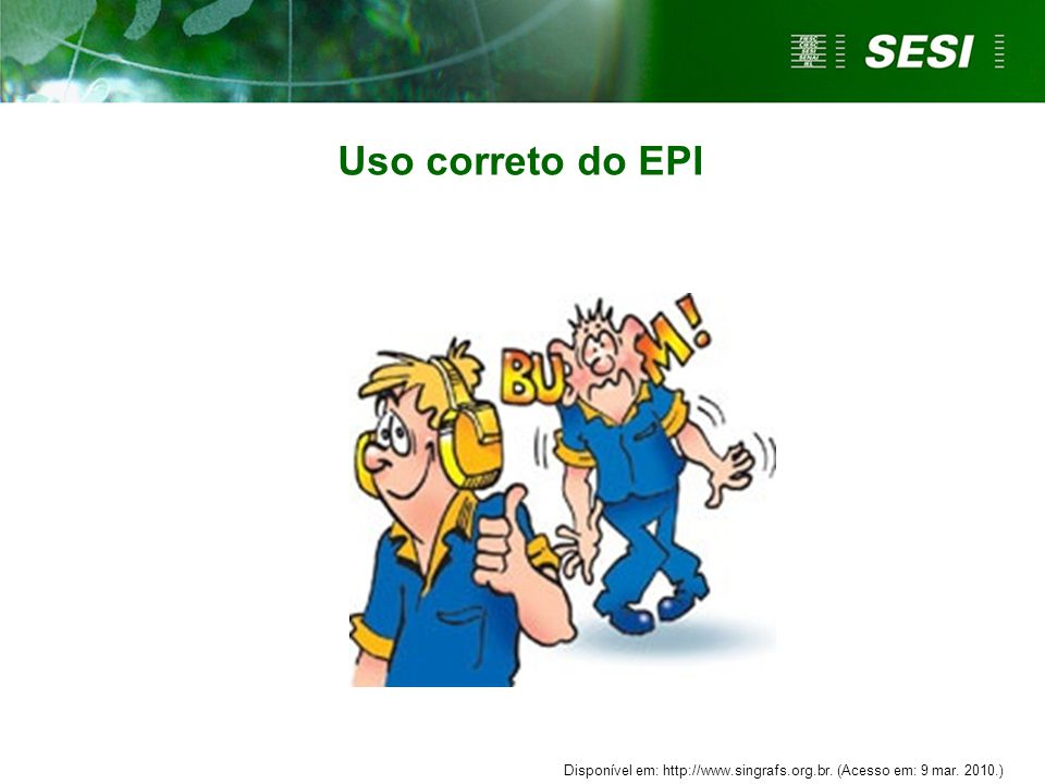 Tipos de EPIs De acordo com a NR 6:  Protetor auditivo circum-auricular;  Protetor auditivo de inserção;  Protetor auditivo semi-auricular.