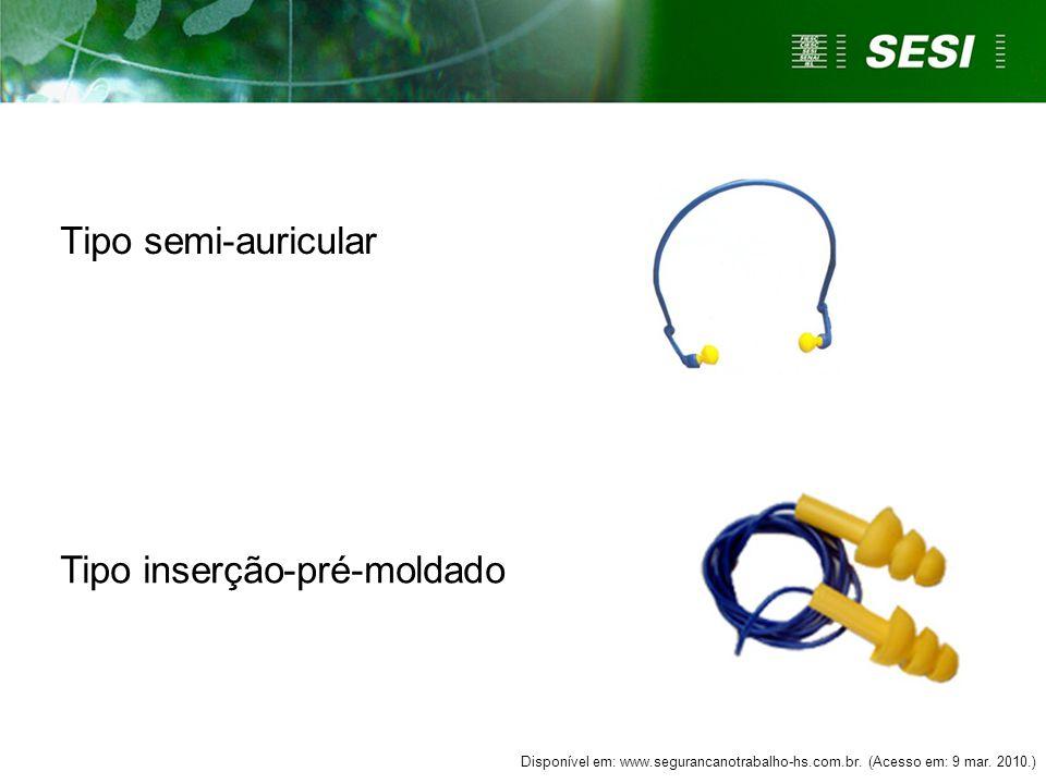 Tipo inserção-moldável Tipo circum-auricular (abafadores; concha) Disponível em: www.dataepi.com.br.