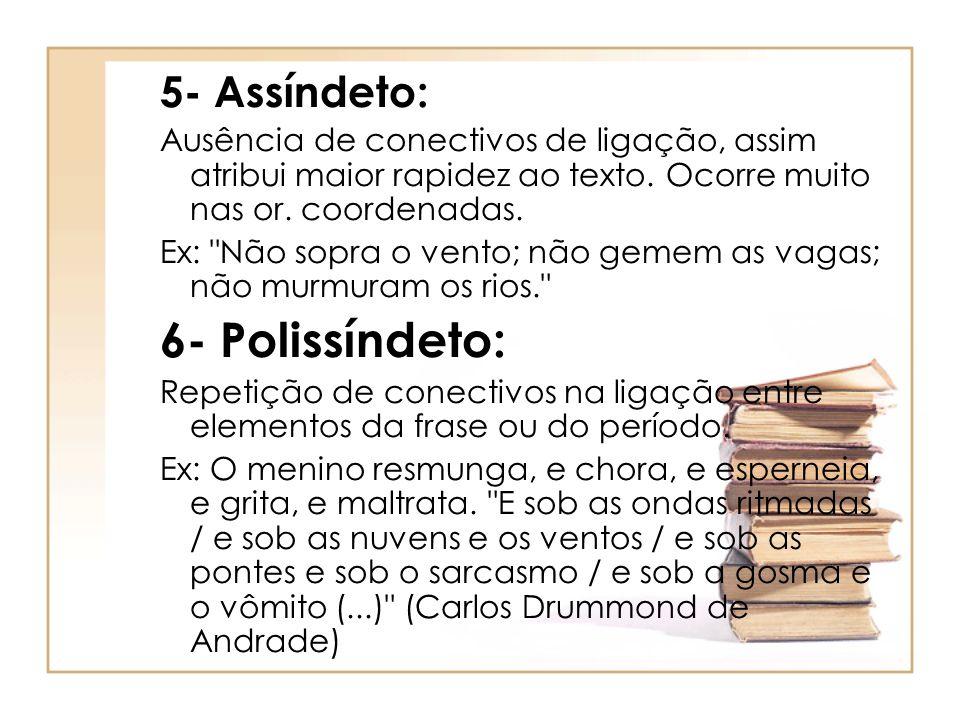 7- Silepse: É a concordância com a idéia, e não com a palavra escrita.