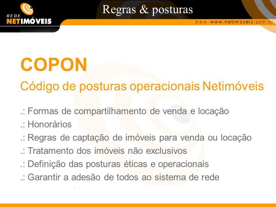 Regras & posturas R E D E COPON Código de posturas operacionais Netimóveis.: Formas de compartilhamento de venda e locação.: Honorários.: Regras de ca