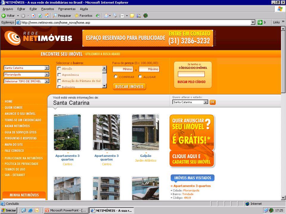 Plataforma de TI Cliente www.netimoveis.com R E D E Banco de dados Netimóveis Credenciada 01 Credenciada 02 Credenciada 03 Credenciada 04 Credenciada n...