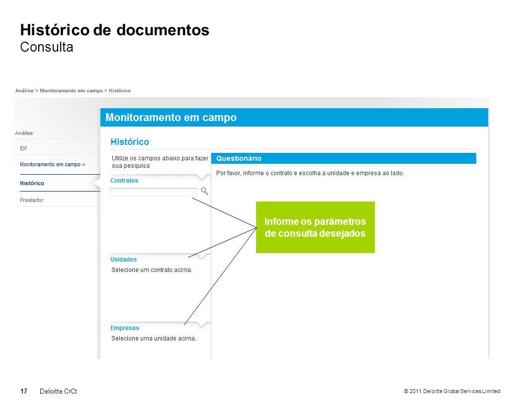 © 2011 Deloitte Global Services Limited Histórico de documentos Consulta 17Deloitte CrCt Informe os parâmetros de consulta desejados