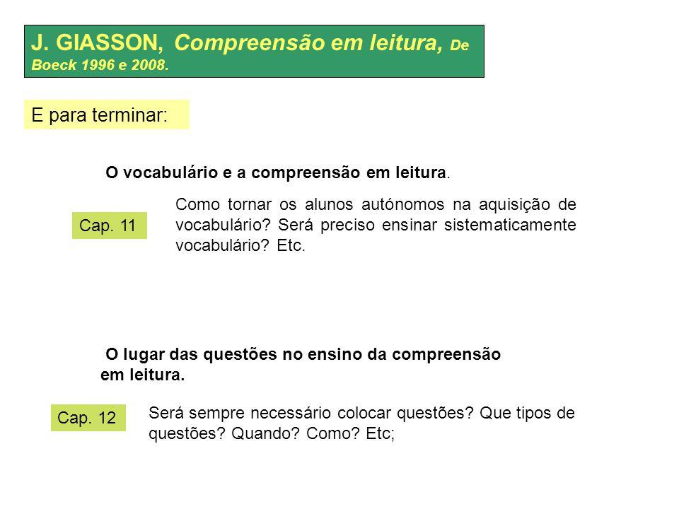 J. GIASSON, Compreensão em leitura, De Boeck 1996 e 2008. O vocabulário e a compreensão em leitura. O lugar das questões no ensino da compreensão em l
