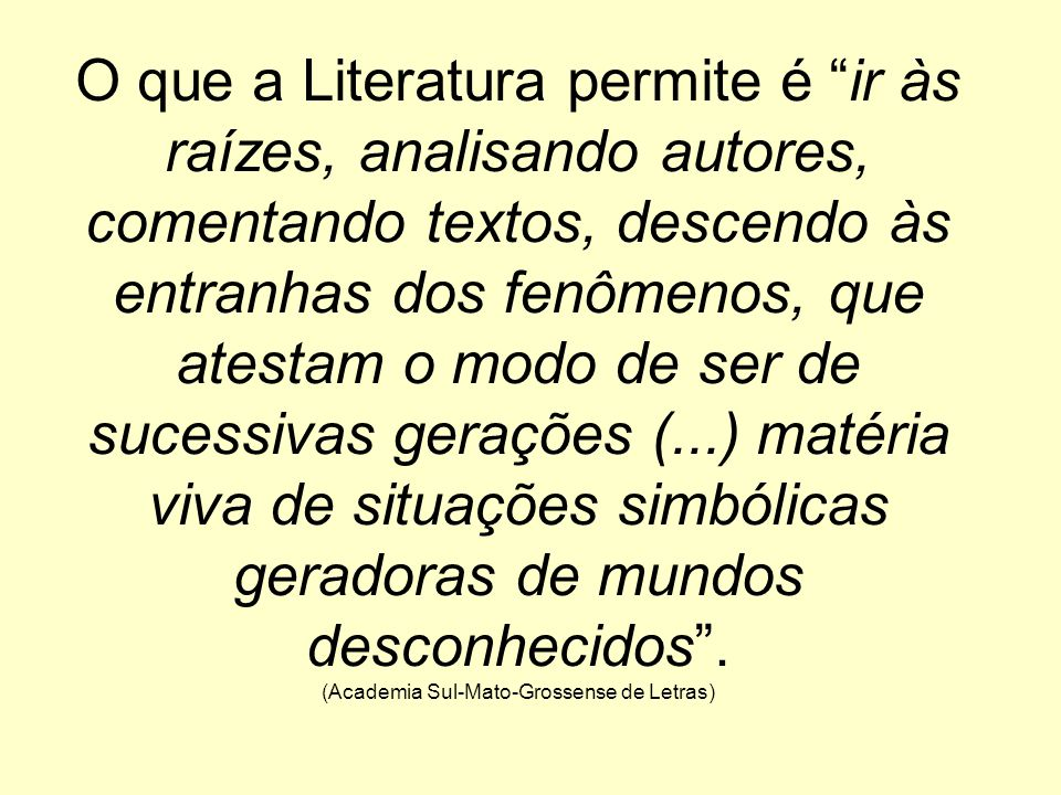 """""""Logo, por mais que a cultura e a literatura sul-mato-grossense sejam estudadas e divulgadas nas escolas, isso não fará com que os estudantes se sinta"""