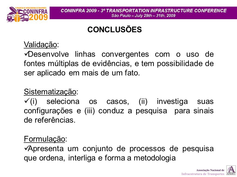 CONCLUSÕES Validação: Desenvolve linhas convergentes com o uso de fontes múltiplas de evidências, e tem possibilidade de ser aplicado em mais de um fa