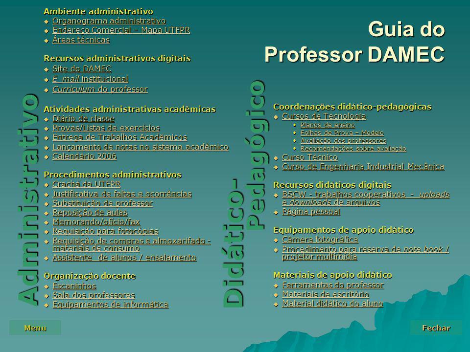 Menu Fechar Guia do Professor DAMEC Ambiente administrativo  Organograma administrativo Organograma administrativo Organograma administrativo  Ender