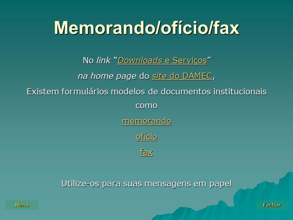 """Menu Fechar Memorando/ofício/fax No link """"Downloads e Serviços"""" Downloads e ServiçosDownloads e Serviços na home page do site do DAMEC, site do DAMECs"""