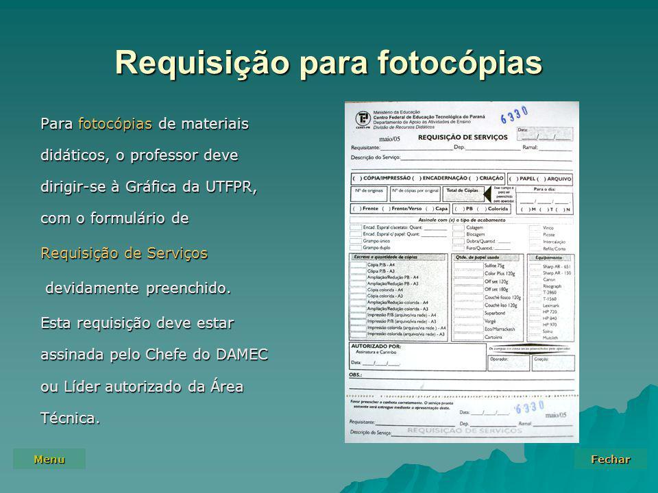 Menu Fechar Requisição para fotocópias Para fotocópias de materiais didáticos, o professor deve dirigir-se à Gráfica da UTFPR, com o formulário de Requisição de Serviços devidamente preenchido.