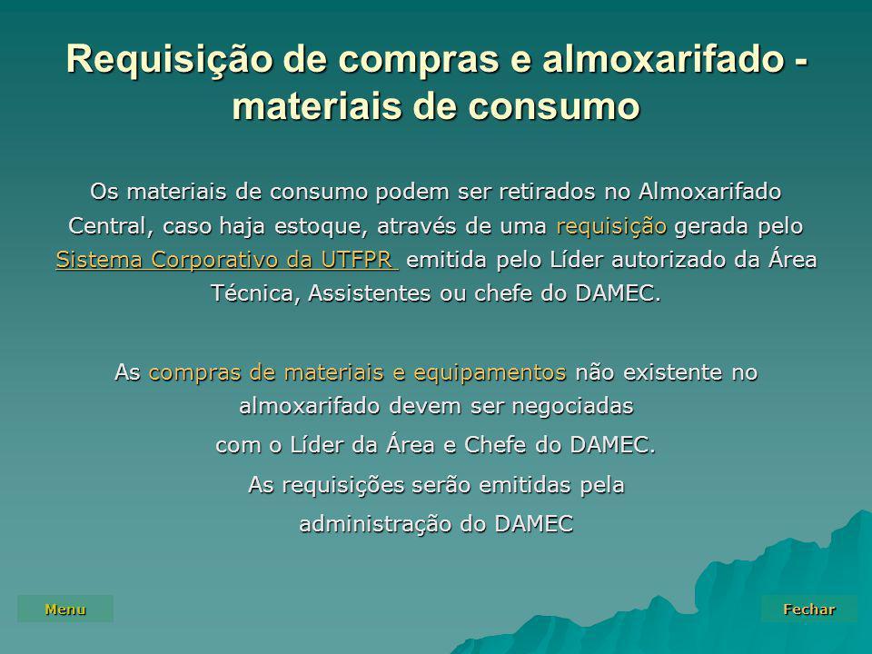 Menu Fechar Requisição de compras e almoxarifado - materiais de consumo Os materiais de consumo podem ser retirados no Almoxarifado Central, caso haja