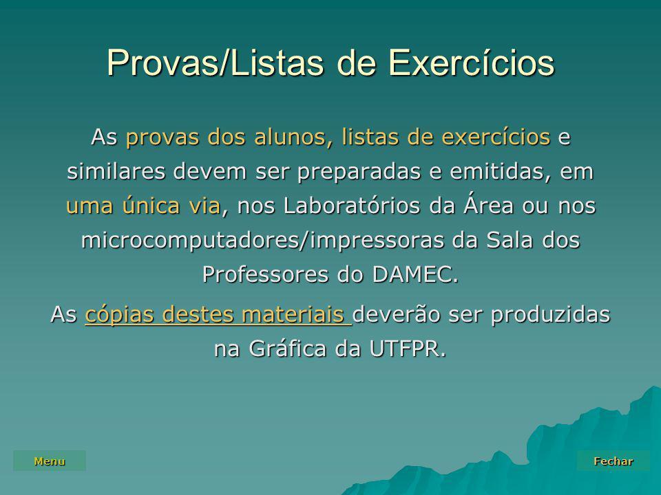 Menu Fechar Provas/Listas de Exercícios As provas dos alunos, listas de exercícios e similares devem ser preparadas e emitidas, em uma única via, nos