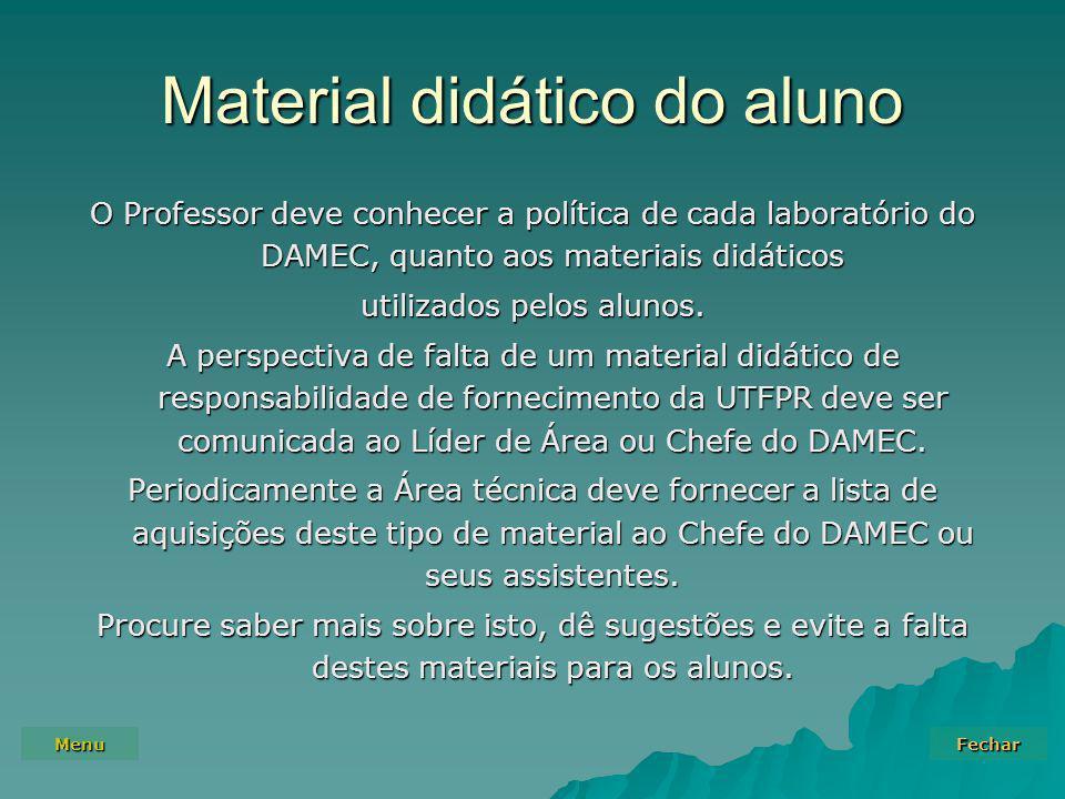 Menu Fechar Material didático do aluno O Professor deve conhecer a política de cada laboratório do DAMEC, quanto aos materiais didáticos utilizados pelos alunos.