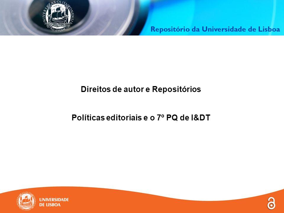 Direitos de autor e Repositórios Políticas editoriais e o 7º PQ de I&DT