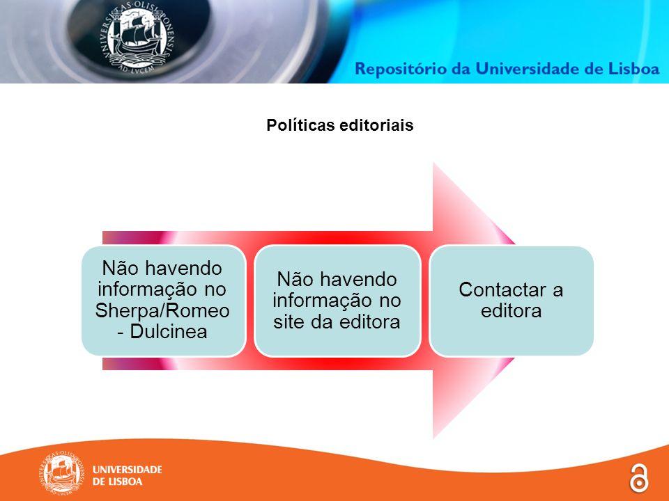 Políticas editoriais Não havendo informação no Sherpa/Romeo - Dulcinea Não havendo informação no site da editora Contactar a editora