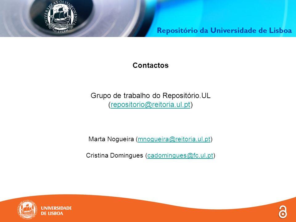 Contactos Grupo de trabalho do Repositório.UL (repositorio@reitoria.ul.pt)repositorio@reitoria.ul.pt Marta Nogueira (mnogueira@reitoria.ul.pt)mnogueira@reitoria.ul.pt Cristina Domingues (cadomingues@fc.ul.pt)cadomingues@fc.ul.pt