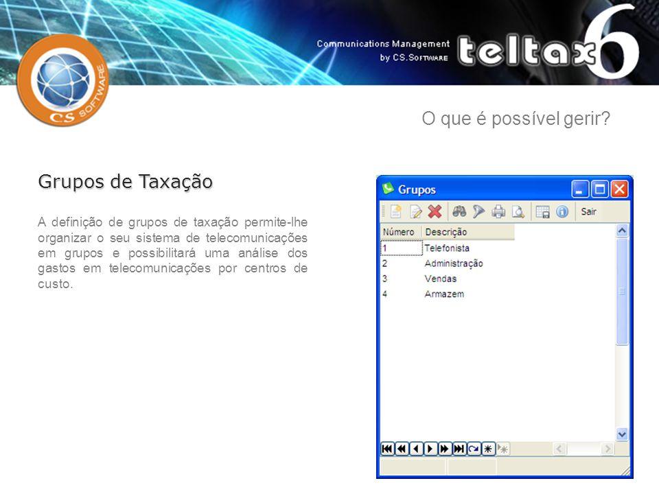A definição de grupos de taxação permite-lhe organizar o seu sistema de telecomunicações em grupos e possibilitará uma análise dos gastos em telecomun