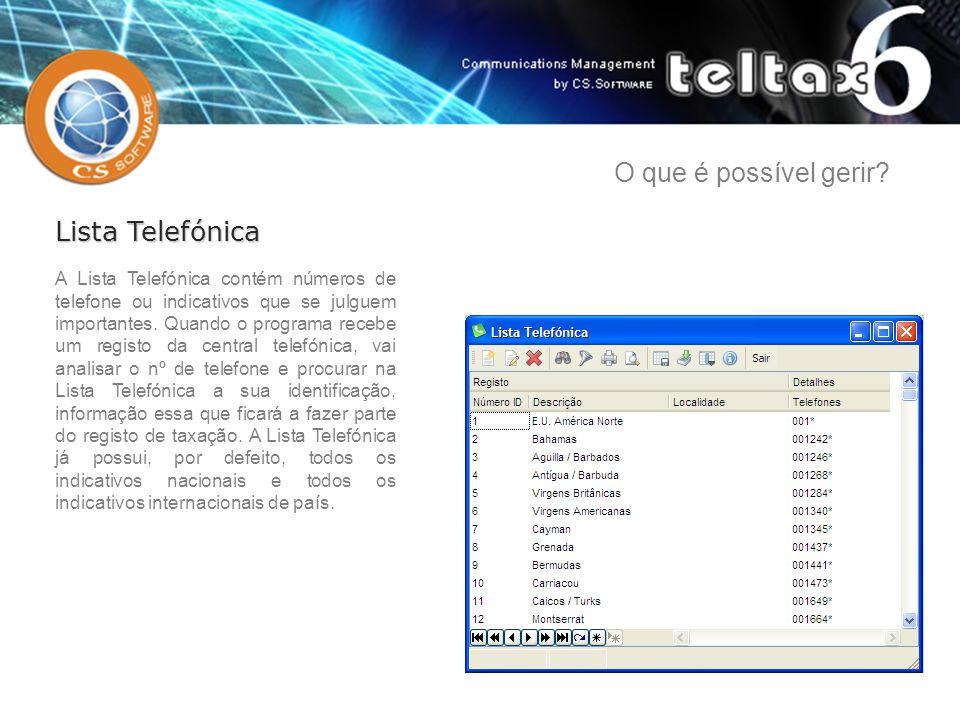 A Lista Telefónica contém números de telefone ou indicativos que se julguem importantes. Quando o programa recebe um registo da central telefónica, va