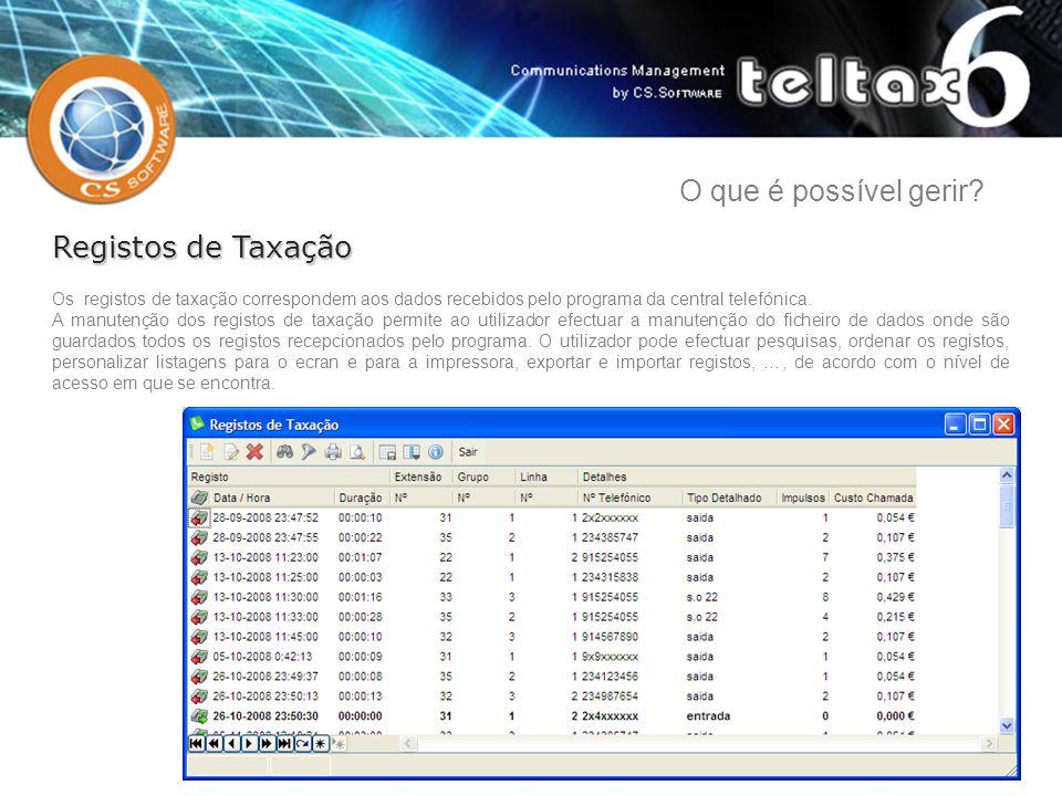 Os registos de taxação correspondem aos dados recebidos pelo programa da central telefónica. A manutenção dos registos de taxação permite ao utilizado