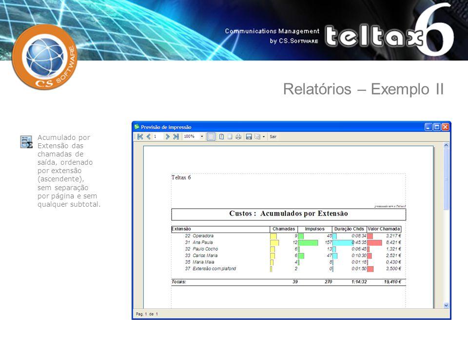 Acumulado por Extensão das chamadas de saída, ordenado por extensão (ascendente), sem separação por página e sem qualquer subtotal. Relatórios – Exemp