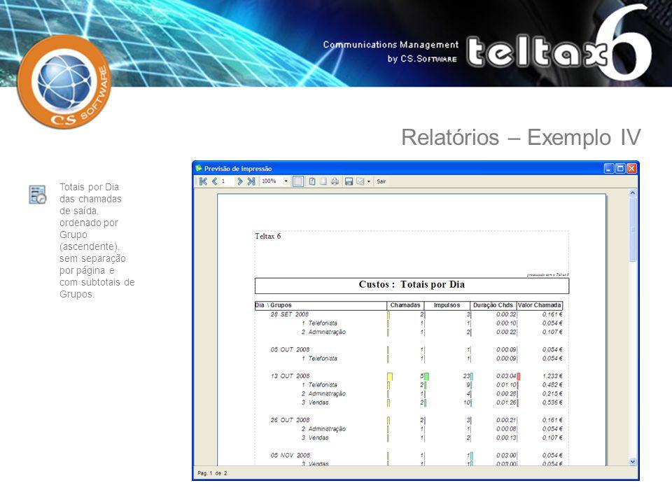 Totais por Dia das chamadas de saída, ordenado por Grupo (ascendente), sem separação por página e com subtotais de Grupos. Relatórios – Exemplo IV