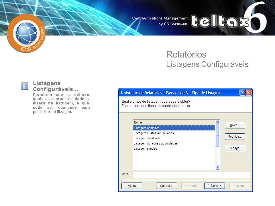 Listagens Configuráveis... Permitem que se definam quais os campos de dados a inserir na listagem, a qual pode ser guardada para posterior utilização.