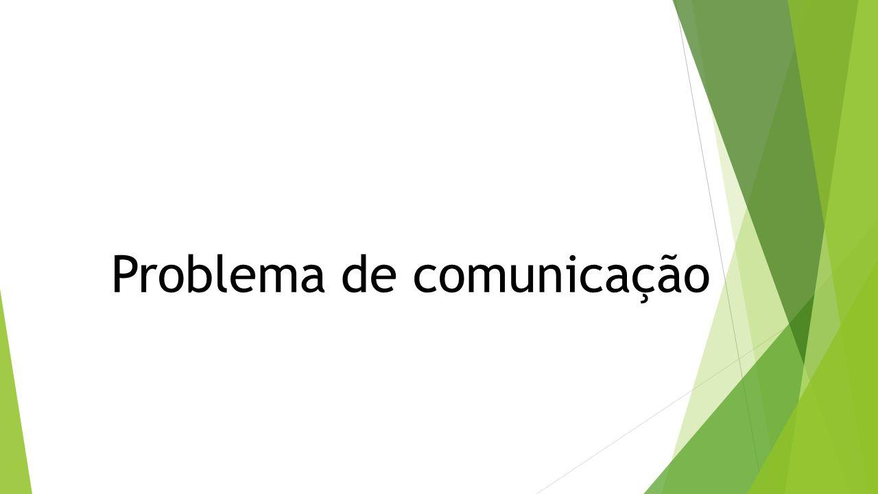 Problema de comunicação