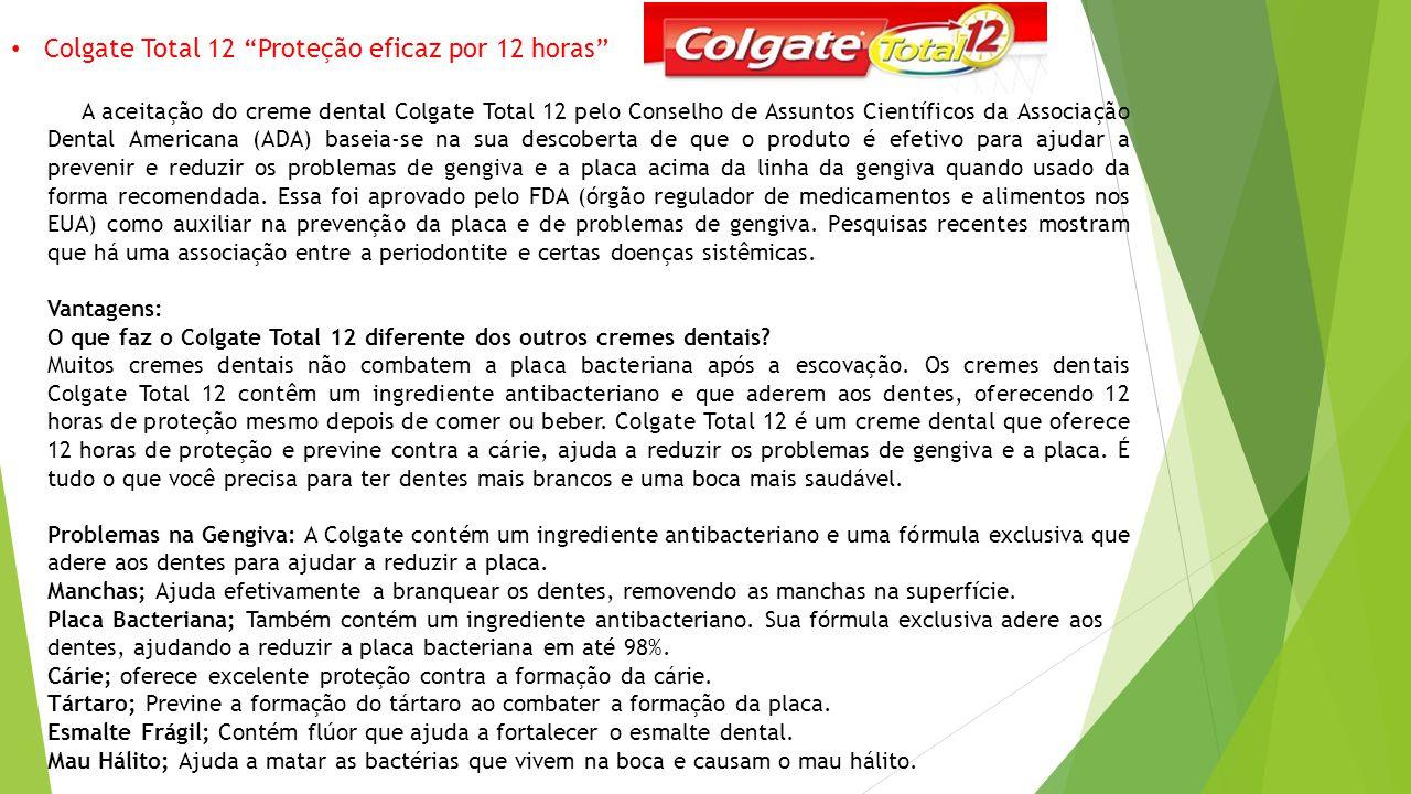 """Colgate Total 12 """"Proteção eficaz por 12 horas"""" A aceitação do creme dental Colgate Total 12 pelo Conselho de Assuntos Científicos da Associação Denta"""
