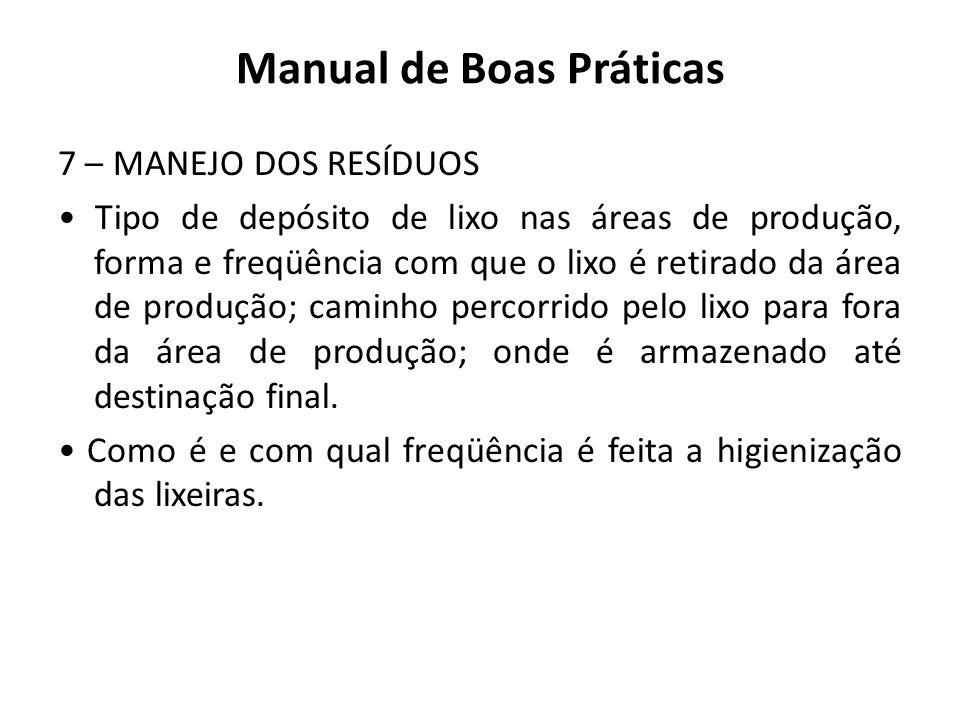 Manual de Boas Práticas 7 – MANEJO DOS RESÍDUOS Tipo de depósito de lixo nas áreas de produção, forma e freqüência com que o lixo é retirado da área d