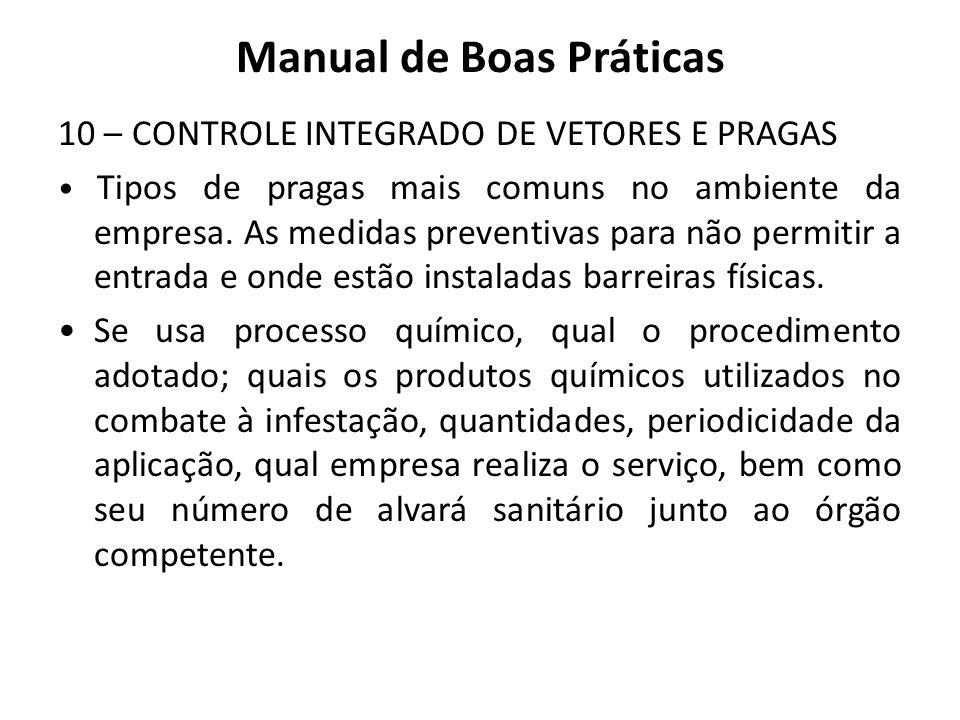 Manual de Boas Práticas 10 – CONTROLE INTEGRADO DE VETORES E PRAGAS Tipos de pragas mais comuns no ambiente da empresa. As medidas preventivas para nã