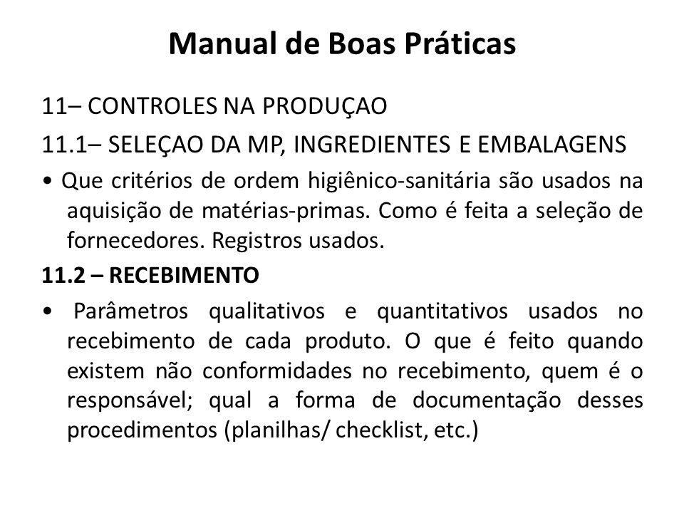 Manual de Boas Práticas 11– CONTROLES NA PRODUÇAO 11.1– SELEÇAO DA MP, INGREDIENTES E EMBALAGENS Que critérios de ordem higiênico-sanitária são usados
