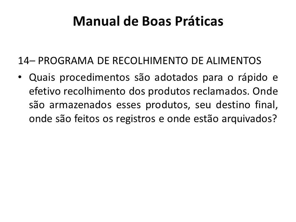 14– PROGRAMA DE RECOLHIMENTO DE ALIMENTOS Quais procedimentos são adotados para o rápido e efetivo recolhimento dos produtos reclamados. Onde são arma