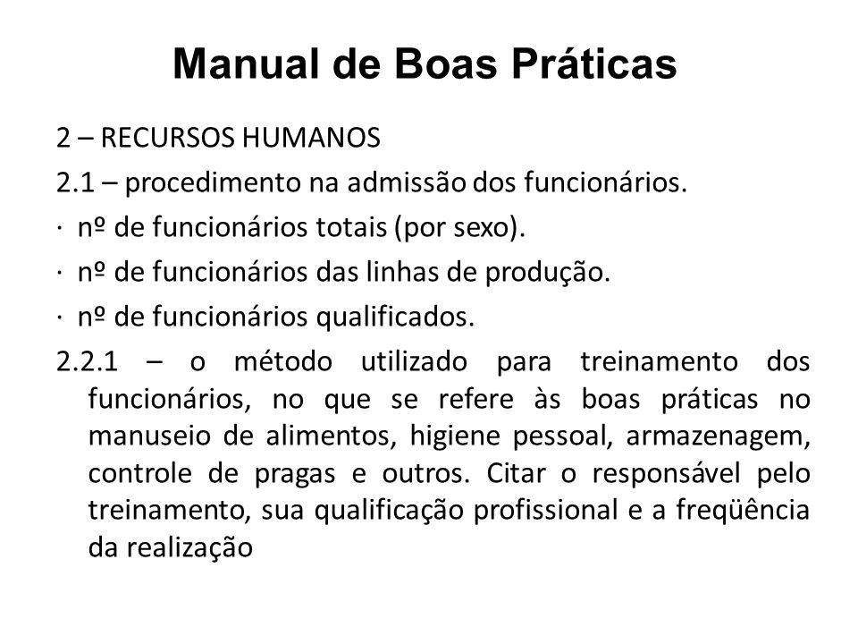 Manual de Boas Práticas 2 – RECURSOS HUMANOS 2.1 – procedimento na admissão dos funcionários. · nº de funcionários totais (por sexo). · nº de funcioná