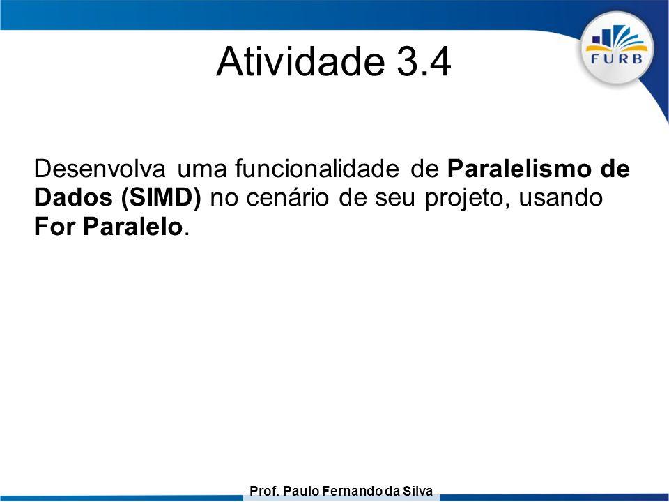 Prof. Paulo Fernando da Silva Atividade 3.4 Desenvolva uma funcionalidade de Paralelismo de Dados (SIMD) no cenário de seu projeto, usando For Paralel
