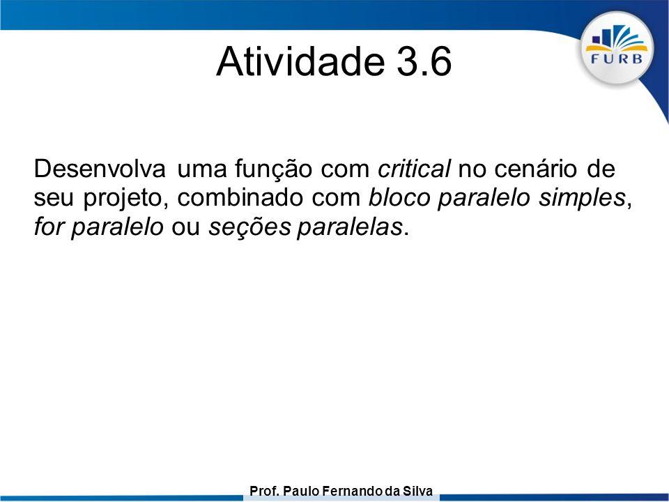 Prof. Paulo Fernando da Silva Atividade 3.6 Desenvolva uma função com critical no cenário de seu projeto, combinado com bloco paralelo simples, for pa