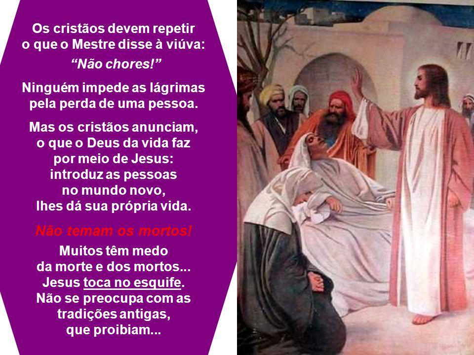 Entrega o filho à mãe A vitória de Jesus não é apenas adiar a morte por alguns anos.