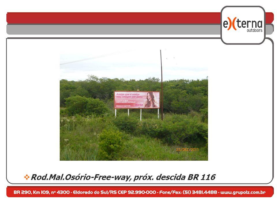  Rod.Mal.Osório-Free-way, próx. descida BR 116