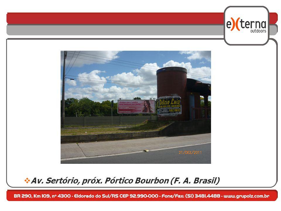  Av. Sertório, próx. Pórtico Bourbon (F. A. Brasil)