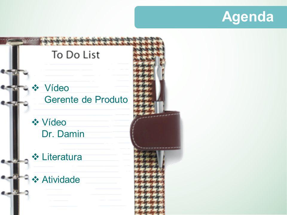Agenda  Vídeo Gerente de Produto  Vídeo Dr. Damin  Literatura  Atividade