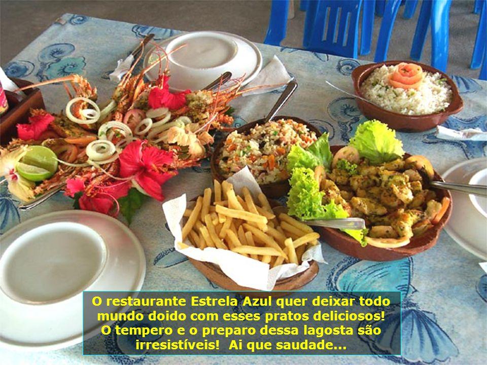 E vamos para Barra de Santo Antônio no restaurante Estrela Azul, da Ilha da Coroa – um paraíso dentro do próprio paraíso. Beleza singular, local acolh