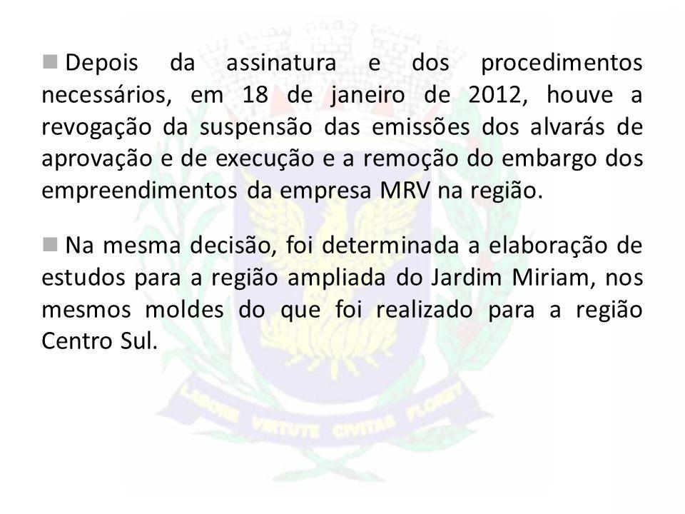 Depois da assinatura e dos procedimentos necessários, em 18 de janeiro de 2012, houve a revogação da suspensão das emissões dos alvarás de aprovação e