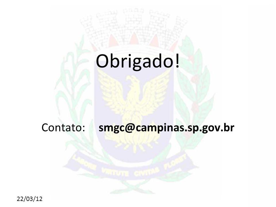 22/03/12 Obrigado! Contato: smgc@campinas.sp.gov.br