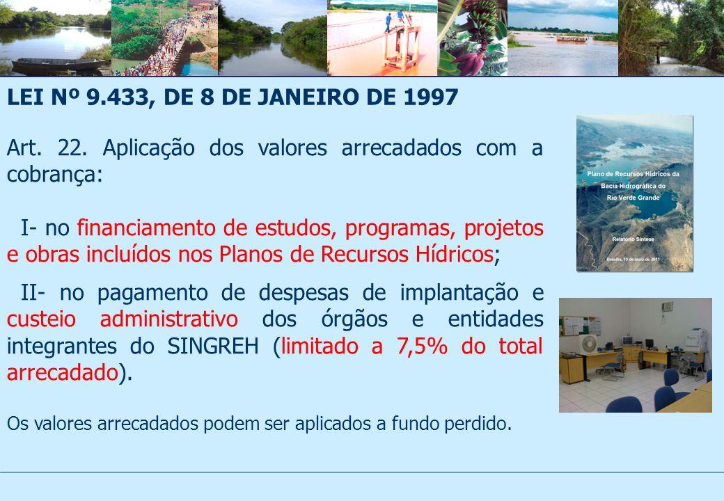 LEI Nº 9.433, DE 8 DE JANEIRO DE 1997 Art.22.
